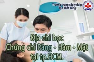 Địa chỉ học chứng chỉ Răng – Hàm – Mặt tại tp.HCM.