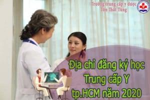 Địa chỉ đăng ký học trung cấp Y tp.HCM năm 2020.