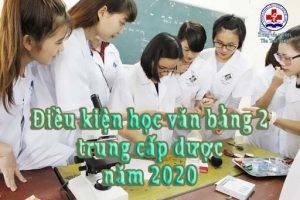 Điều kiện học văn bằng 2 trung cấp dược năm 2020.