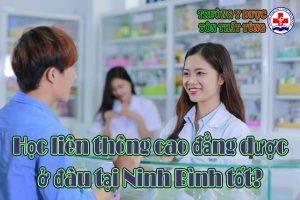 Học liên thông cao đẳng dược ở đâu tại Ninh Binh tốt?.