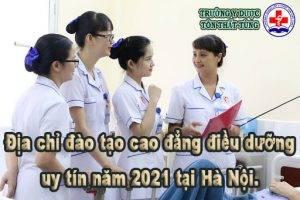 Địa chỉ đào tạo cao đẳng điều dưỡng uy tín năm 2021 tại Hà Nội.