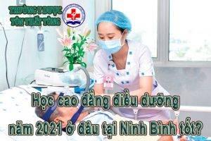 Học cao đẳng điều dưỡng năm 2021 ở đâu tại Ninh Bình tốt?