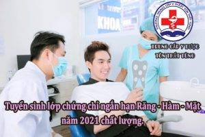 Tuyển sinh lớp chứng chỉ y sĩ Răng – Hàm – Mặt năm 2021 chất lượng.